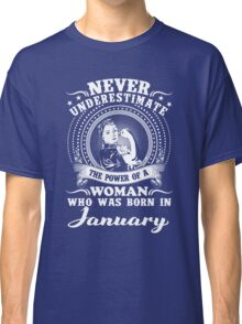 The power of a woman who was born in January T-shirt Classic T-Shirt