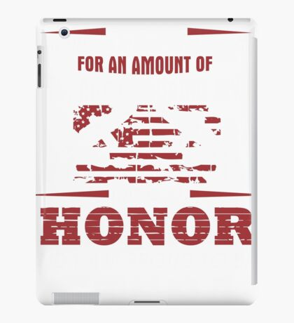 For an Amount of Honor T-Shirt iPad Case/Skin