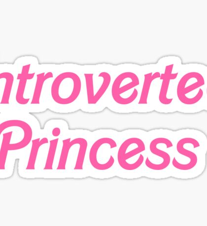 Introverted Princess Sticker