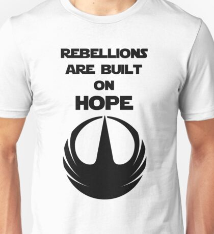 Rebellions Are Built on Hope (black) Unisex T-Shirt