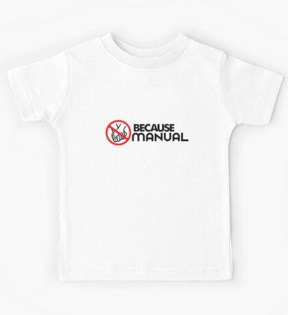 BECAUSE MANUAL (2) Kids Tee