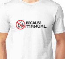 BECAUSE MANUAL (2) Unisex T-Shirt