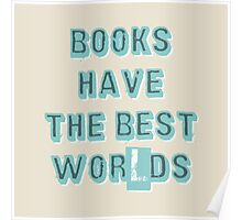 Books have the best... Poster