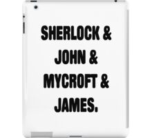 Sherlock, John, Mycroft, James iPad Case/Skin