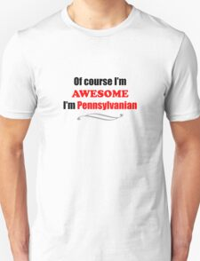 Pennsylvania Is Awesome T-Shirt