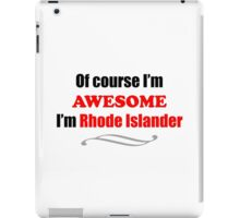 Rhode Island Is Awesome iPad Case/Skin