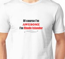 Rhode Island Is Awesome Unisex T-Shirt