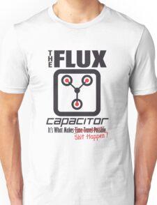 The Flux Capacitor - Makes $#it Happen Unisex T-Shirt