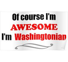 Washington Is Awesome Poster