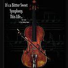 Bittersweet Symphony by Richard  Gerhard