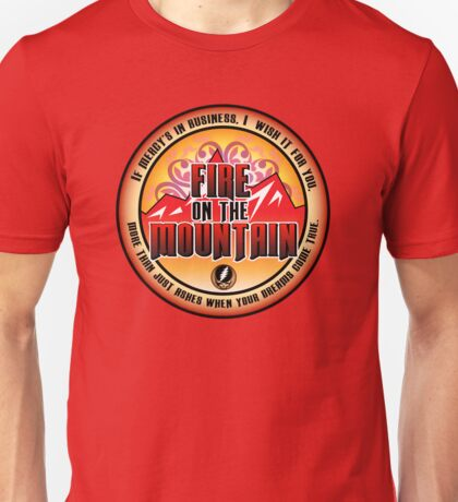 Grateful Dead - Fire on the Mountain! Unisex T-Shirt