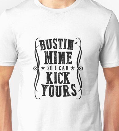 Bustin' Mine Series  Unisex T-Shirt