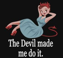 The Devil Made Me Do It | Women's T-Shirt