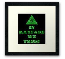 In Kayfabe We Trust Framed Print