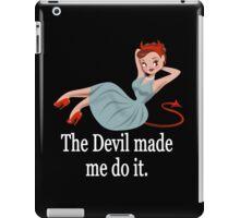 The Devil Made Me Do It iPad Case/Skin
