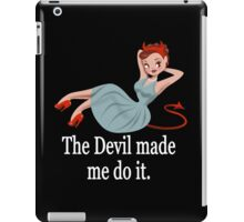 The Devil Made Me Do It iPad Case/Skin