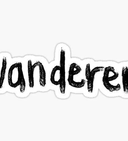 Wanderer Handwriting   Trendy/Hipster/Tumblr Meme Sticker