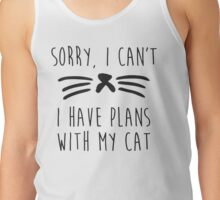 I have plans with my cat Tank Top