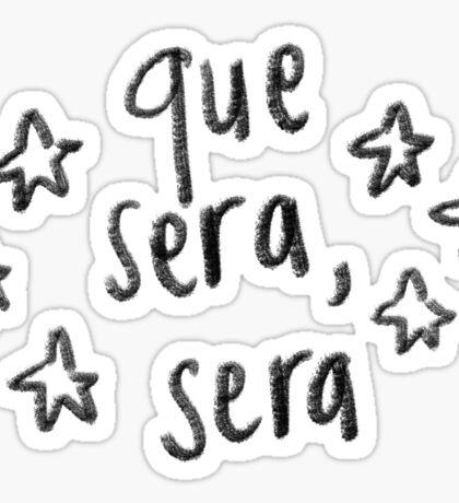 Que sera, sera handwriting | Trendy/Hipster/Tumblr Meme Sticker