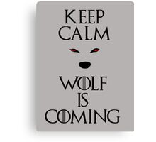 Keep calm wolf is coming - Game of Thrones Canvas Print