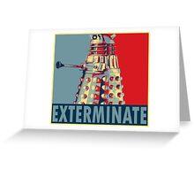 Exterminate Greeting Card