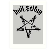 Hail Seitan 1.2 (black) Art Print