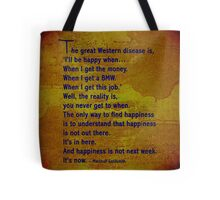I'll be happy when ..... quote. Tote Bag