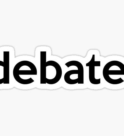 debate. Sticker