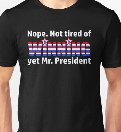 Not Tired Of Winning Mr. President Trump Unisex T-Shirt