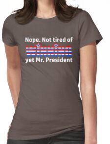 Not Tired Of Winning Mr. President Trump Womens Fitted T-Shirt