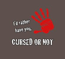 Cursed Or Not Unisex T-Shirt