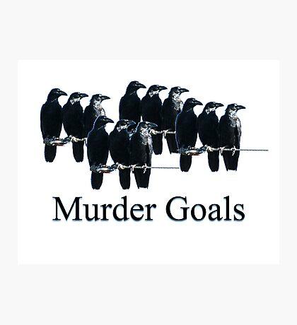 Murder Goals Photographic Print