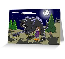 Fetch werewolf, fetch! Greeting Card
