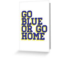 Go Blue or Go Home Greeting Card