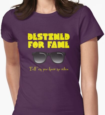 Destined for fame Womens Fitted T-Shirt