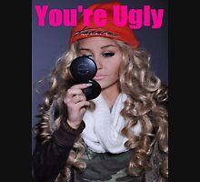 You're Ugly Hoodie