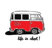 Life is short......  Photographic Print