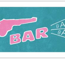the BANG BANG bar Sticker