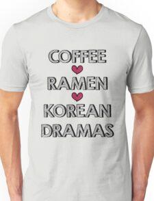 Coffee - Ramen - Korean Dramas Unisex T-Shirt