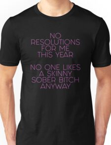 No resolutions for me this year 2017 Unisex T-Shirt