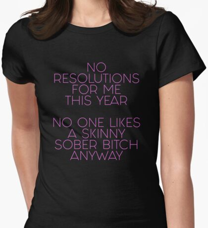 No resolutions for me this year 2017 Womens Fitted T-Shirt