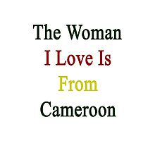 The Woman I Love Is From Cameroon  Photographic Print