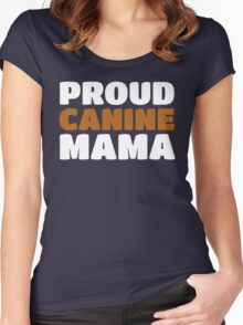 Proud Canine Mom - Puppy Dog Mama Pride Women's Fitted Scoop T-Shirt