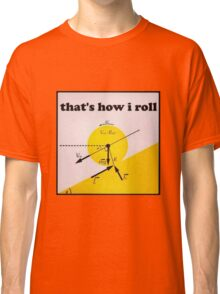 That's How I Roll- Physics Classic T-Shirt