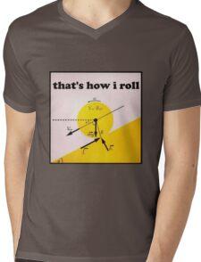 That's How I Roll- Physics Mens V-Neck T-Shirt
