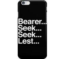Bearer... Seek... Seek... Lest... iPhone Case/Skin