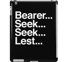 Bearer... Seek... Seek... Lest... iPad Case/Skin