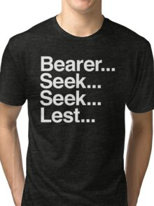 Bearer... Seek... Seek... Lest... Tri-blend T-Shirt