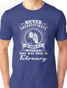 The power of a woman who was born in February T-shirt Unisex T-Shirt