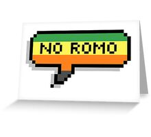 No Romo Greeting Card